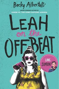Leah on the Offbeat by Becky Albertalli // young adult novel book fiction contemporary romance lgbt love simon vs the homo sapiens agenda Amor Simon, Love Simon, Ya Books, Good Books, Books To Read, Amazing Books, Becky Albertalli, The Lunar Chronicles, Young Adult Fiction
