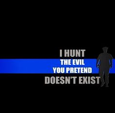 A Police Officer always put their life on the line to ensure that the neighborhood/community/country is in order. Let's support our Law Enforcement Officers in their endeavor. Bee proud and respect Thin Blue Line.