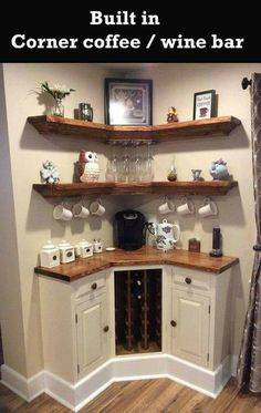 Don't drink either--but like the idea of a small area with a tiny fridge--maybe for ice cream toppings? Coffee Corner Kitchen, Coffee Nook, Corner Wine Bar, Corner Shelves Kitchen, Corner Cabinets, Corner Cabinet Dining Room, Kitchen With Bar Counter, Coffee Kitchen Decor, Dining Room Cabinets