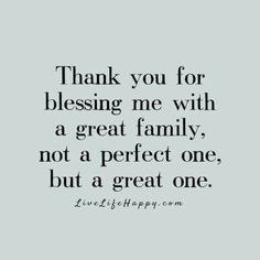 Great Family Life Quotes To Live By Creativity Quotes Thank You God Family