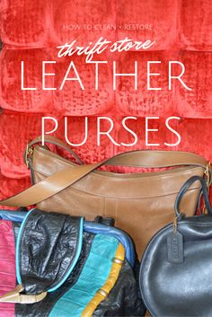 How to Clean and Restore Thrift Store Leather Purses