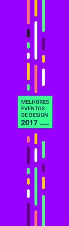 Melhores EVENTOS DE DESIGN em 2017. Assuntos: UX / UI / Gráfico / Web / CSS / JAVA / Visual Design / Comunicação