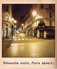 Dimanche matin, Paris désert...