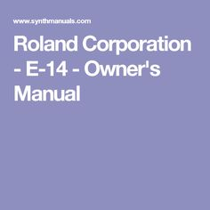 Roland Corporation - E-14 - Owner's Manual