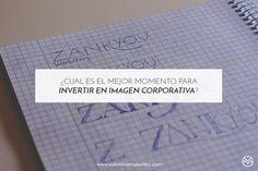 ¿Cual es el mejor momento para invertir en imagen corporativa?