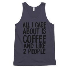 All I Care About is Coffee Men's Tank