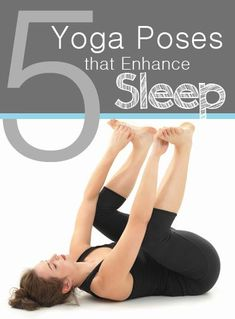 Best Yoga poses that will enhance your sleep