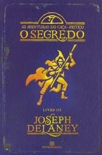 The Spook's Secret - The Wardstone Chronicles Book 3 - Joseph Delaney 100 Books To Read, Fantasy Books To Read, Good Books, My Books, The Wardstone Chronicles, Joseph, Book Review Blogs, World Of Books, Lus