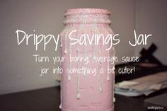 DIY tutorial, girly drippy savings jar