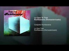 """""""Lo Que Te Trae Rumbavana""""  - CONJ. RUMBAVANA"""