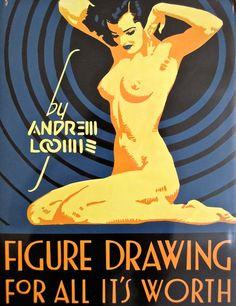 Figure Drawing For All It's Worth - Aprende a ilustrar gratis: Los libros de Andrew Loomis
