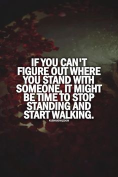 It might be time to start walking..couldn't be more true