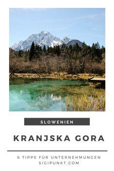 Slowenien für Outdoor-Fans: 6 Tipps für Unternehmungen in Kranjska Gora  #slowenien #slovenia #kranjskagora #roadtrip #nationalpark #lakejasna #slovenija #pericnik #wasserfall #zelenci #natur #urlaubinslowenien