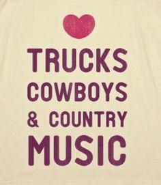 cowboys, trucks, country music... sounds good to me