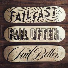 Fail Fast   Fail Often   Fail Better Hand Burned Decks -From@justinkowalczuk…