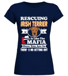 "# Rescuing IRISH TERRIER Like Mafia .  Special Offer, not available in shopsComes in a variety of styles and coloursBuy yours now before it is too late!Secured payment via Visa / Mastercard / Amex / PayPal / iDealHow to place an order            Choose the model from the drop-down menu      Click on ""Buy it now""      Choose the size and the quantity      Add your delivery address and bank details      And that's it!"