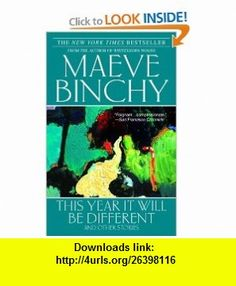 This Year It Will Be Different (9780385341783) Maeve Binchy , ISBN-10: 0385341784  , ISBN-13: 978-0385341783 ,  , tutorials , pdf , ebook , torrent , downloads , rapidshare , filesonic , hotfile , megaupload , fileserve