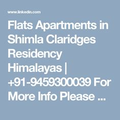 Flats Apartments in Shimla Claridges Residency Himalayas | +91-9459300039 For More Info Please Visit Our Site :-http://rajdeepandcompany.com/claridges_residency2.php