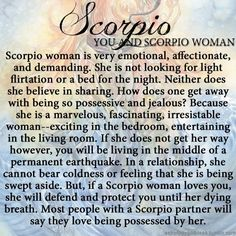 most people with a Scorpio partner will say the Love being possessed by her ♥