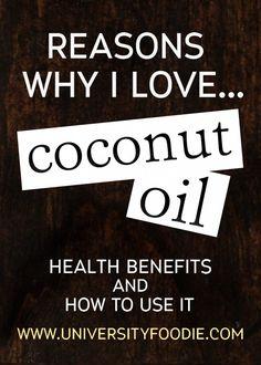 Why I Love Coconut Oil | www.universityfoodie.com