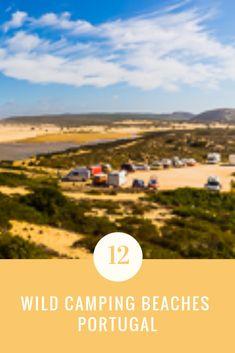 WILD CAMPING  Algarve Portugal. These are my best 12 BEACHES for WILD CAMPING in Portugal  #Portugal #wildcamping #Algarve #camper