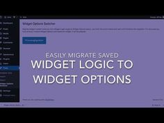 How to Migrate from Widget Logic to Widget Options for WordPress Easily