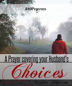 Father, move my husband's heart to  choose life and blessing every single day. Help him rise above present circumstances, so he can make choices based on Your will. Amen #40prayers #marriage #prayer