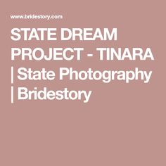 STATE DREAM PROJECT - TINARA | State Photography | Bridestory