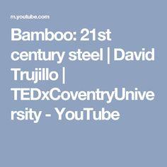 Bamboo: 21st century steel | David Trujillo | TEDxCoventryUniversity - YouTube