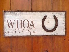 WHOA - Wood Signage - Cowboy Decor - Western - Horse - Horseshoe - Distressed - Barn - Stable - Road Sign via Etsy