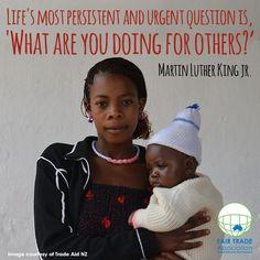 Fair Trade- It changes lives!  #fairtrade #fairtrademovement #ftaanz #quote #martinlutherkingjr