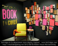 """Don't judge a book by its cover."" Selfridges & Co department store display, England    www.Selfridges.com via http://RetailDesignBlog.net [Do not remove caption. International copyright law requires that you credit the firm. Link directly to artist's fims's.]   PINTEREST on COPYRIGHT:  http://pinterest.com/pin/86975836526856889/ HOW TO FIND an image's original artist & website: http://www.pinterest.com/pin/86975836525507659/"
