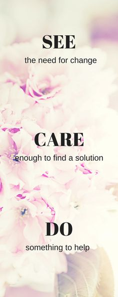 I help you with the SEE and DO, but the CARE has to come from within. www.thehonestroot.com