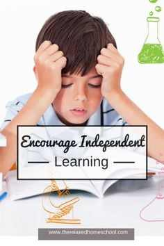 Encourage your children to learn independently! #homeschool
