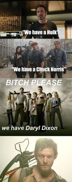 Can i just say that Daryl is a certified badass!!