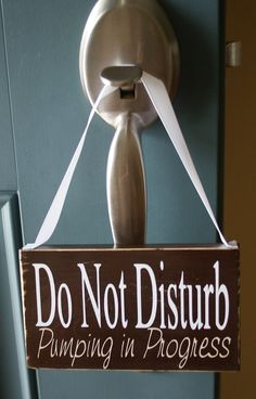 Do Not Disturb Pumping In Progress - nursing door hanger - great idea for unannounced visitors to know it's not a good time