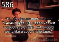 Chandler: (At the camera in the ATM vestibule, after the blackout and spending time with model, Jill Goodacre) ~ Friends: Season 1, Episode 8 ~ The One with the Blackout #friendstvseries #friendsquotes #chandlerbing