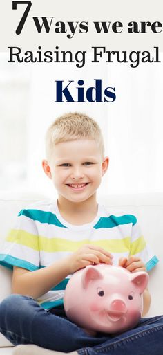 Raising Frugal kids   How to raise frugal Kids   Tips for teaching kids to be frugal   Frugal families   Frugal childhood.