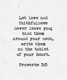 Let love and faithfulness never leave you//
