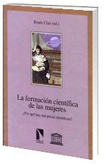 La Formación científica de las mujeres : ¿por qué hay tan pocas científicas? / Renée Clair (ed.)