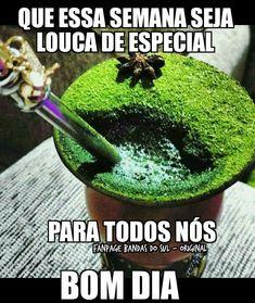 Semana Gaucho, Mate Drink, Rio Grande Do Sul, Memes, Happy Weekend, Yerba Mate, Deck Posts, Kitten Drawing, Beautiful Scenery