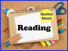 Visit http://www.uniqueteachingresources.com/Quotes-About-Reading.html  for over 78 quotes about the reading (and books) that you can use for newsletters, a teaching blog, your Facebook page, Pinterest, Twitter, or quotes to post in your classroom to inspire your students to read.  You'll find FREE downloadable posters for many of these reading quotes on this page of Unique Teaching Resources.