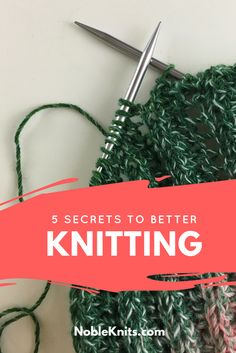 Knitting Tips | How To Knit | Knitting Tutorials | Knit Better | Learn to Knit | Knitting