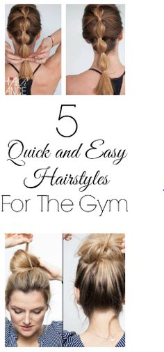 5 Quick and Easy Hairstyles Perfect for the Gym! Tried and true, they are comfortable and stay in place!