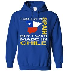 I May Live in Spain But I Was Made in CHILE