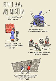 'People of the Art Museum, An Illustrated Journal' part 1, from Grant Snider's series 'Who Needs Art?'. https://www.facebook.com/pages/Incidental-Comics/143875519002831 http://www.incidentalcomics.com/