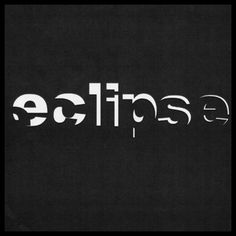 Eclipse (tipografía expresiva, expressive words)