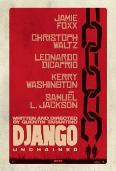 Django Unchained. Starring Jamie Foxx, Christoph Waltz & Leonardo DiCaprio. Directed by Quentin Tarantino.