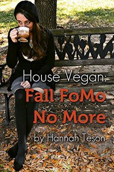 House Vegan: Fall FoMo No More is not only a great organizational tool, it's also a cookbook