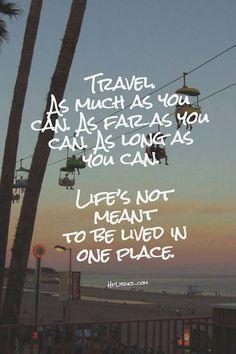 La vida no está hecha para vivirla en un solo lugar